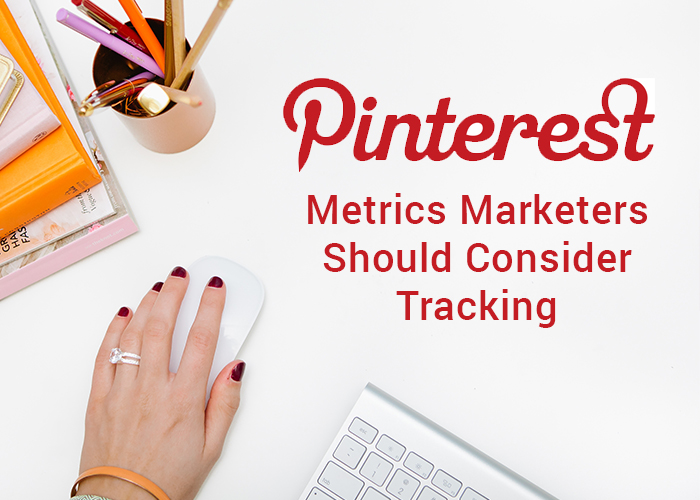 pinterest metrics marketers should consider tracking