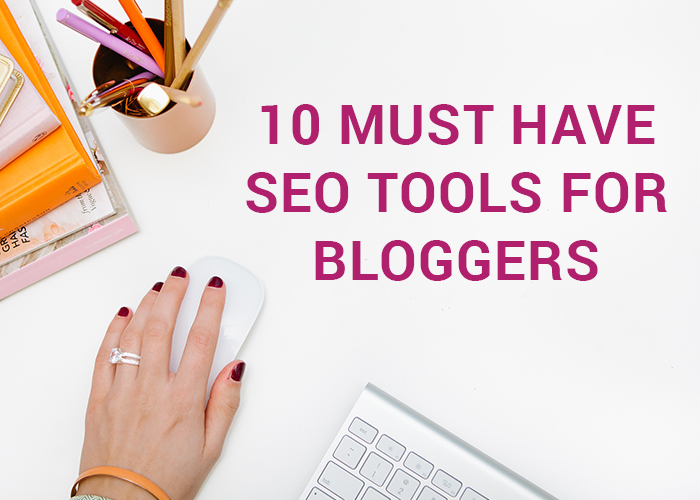 10 must have SEO tools for bloggers
