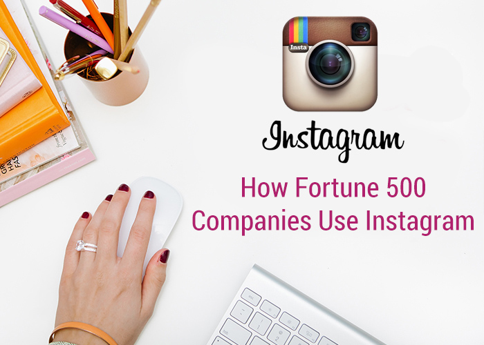 how fortune 500 companies use instagram
